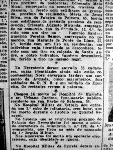 Destaque para o parágrafo da sexta página da edição do Diário de Notícias de 11 de Fevereiro de 1927 informando da entrada de 35 cadáveres não identificados no Necrotério, pelo mistério que encerra: militares sem placa identificadora?...