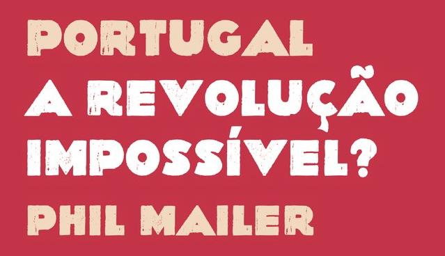 Portugal: A Revolução Impossível?